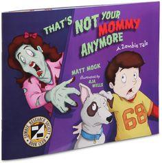 That is Not Your Mommy Anymore – Expliquer les Zombies avec un livre pour enfants | Ufunk.net