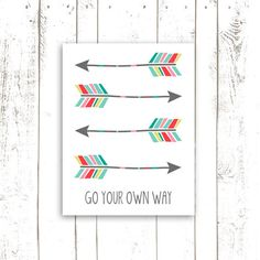 Arrow Art Print - Typography Print with Quote - Go Your Own Way Arrow Print
