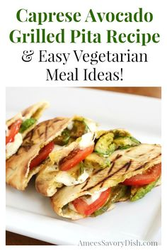 Caprese Avocado Grilled Pitas from The Simply Vegetarian Cookbook and Easy Vegetarian Meal Ideas