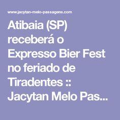 Atibaia (SP) receberá o Expresso Bier Fest no feriado de Tiradentes :: Jacytan Melo Passagens