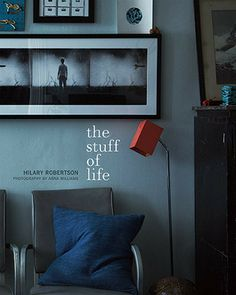Remodelista: The Stuff of LIfe by Hilary Robertson, Photography by Anna Williams