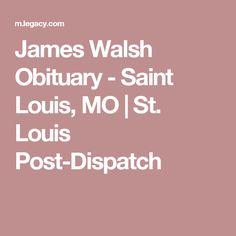 James Walsh Obituary - Saint Louis, MO | St. Louis Post-Dispatch