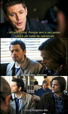 O Cass é um bebê sensível Dean