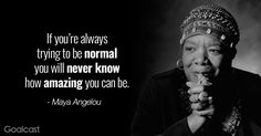 Maya Angelou quotes - how amazing you can be