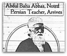 'Abdu'l-Bahá Abbas, Noted Persian Teacher, Arrives