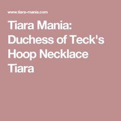 Tiara Mania: Duchess of Teck's Hoop Necklace Tiara