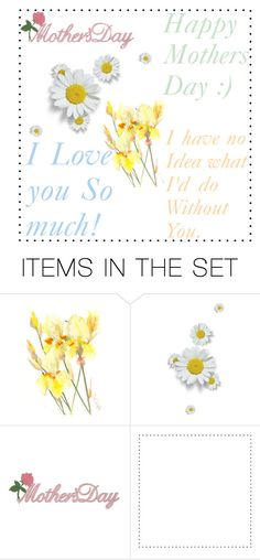 """""""Happy Mothers Day"""" by lilann2721 ❤ liked on Polyvore featuring art"""