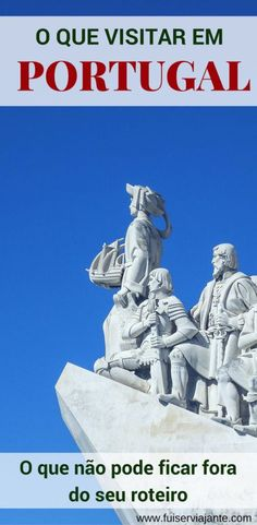 O que visitar em Portugal: o que não pode ficar fora do seu roteiro