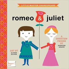 Romeo & Juliet baby board book. Illustrated by Alison Oliver, written by Jennifer Adams
