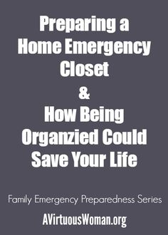 OP: Preparing a home emergency closet is so important! Being organized could save your life. (Well, I'm dead, but maybe someone out there could use this info)