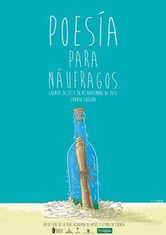 Diseño e ilustración que he realizado para Poesía para náufragos. Cita obligada para todos los amantes de la poesía los días 26,27 y 28 en Cuenca (Spain). Movies, Movie Posters, Quote, Lovers, Films, Film Poster, Cinema, Movie, Film