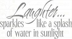 One of our customer favorites. Laughter sparkles like a splas of water in sunlight. Great for beach or lake houses!