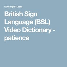 British Sign Language (BSL) Video Dictionary - patience