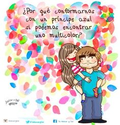 Príncipe multicolor. Azúcar y sal Love Images, Funny Images, Funny Pictures, This Is Love, Cute Love, Words Quotes, Me Quotes, Cute Funny Cartoons, Live Life Love