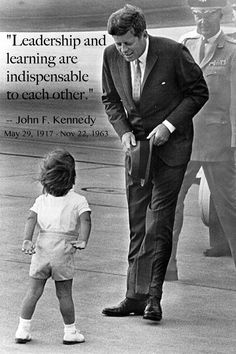 John F Kennedy Quote. Never stop learning so you can continue to lead.