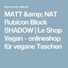 MATT & NAT Rubicon Block SHADOW | Le Shop Vegan - onlineshop für vegane Taschen