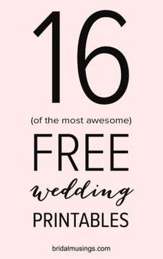 16 of the most awesome wedding printables and they're all FREE! (Plus a bonus printable budget plan!)