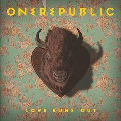 OneRepublic : Love Runs Out - MusiK Please