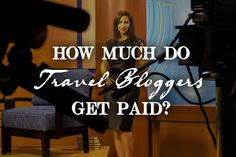 how do travel bloggers get paid