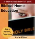 Free Homeschool eBooks: Biblical Home Education, Just Tell Me What to Order, and The Four Foundations of Lifelong Learning
