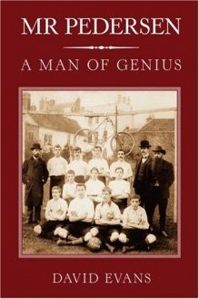 Mr Pedersen a Man of Genius , 978-0752445052, David Evans, The History Press