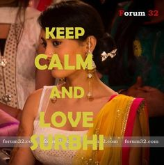 KEEP CALM & LOVE SURBHI JYOTI