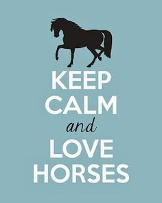 For my little girl :-) FREE printable horse wall art: Keep Calm and Love Horses different color options! Pretty Horses, Horse Love, Horse Girl, Beautiful Horses, Horse Birthday Parties, Horse Wall Art, Horse Party, Horse Quotes, Horse Sayings