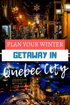Embrace your Winter Spirit in Quebec City Vancouver, Toronto, Travel Guides, Travel Tips, Travel Advice, Travel Packing, Winter Travel, Holiday Travel, Ottawa