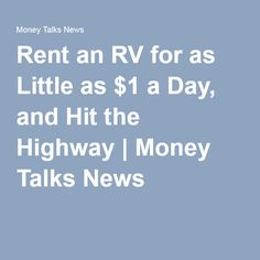 Rent an RV for as Little as $1 a Day, and Hit the Highway | Money Talks News