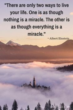"""""""There are only two ways to live your life. One is as though nothing is a miracle. The other is as though everything is a miracle."""" ~ Albert Einstein #AhaNOW #quote #saying #thoughts #wisewords #wordsofwisdom #quoteoftheday"""