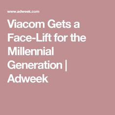 Viacom Gets a Face-Lift for the Millennial Generation | Adweek