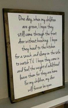 I love the words in this plaque. Gonna make this soon. Quotes For Kids, Great Quotes, Quotes To Live By, Life Quotes, Funny Children Quotes, Boy Quotes, Inspirational Quotes For Parents, Being A Mum Quotes, Family Quotes And Sayings