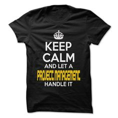 Keep Calm And Let Project Management Handle It T-Shirts, Hoodies. Get It Now!