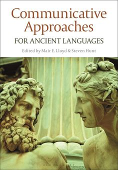 Communicative approaches for ancient languages. Mair E. Lloyd, Steven Hunt (editores literarios). Bloomsbury Academic. 2021. Language Editing, Communicative Language Teaching, It Field, Free Books, Book Format, Ebooks, Learning, Bloomsbury, Languages