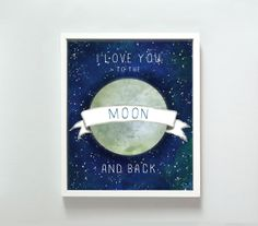 11x14 Love You to the Moon print by GusAndLula on Etsy, $22.00