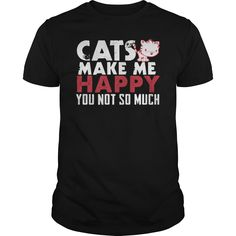 #Cats make me happy. 100% Printed in the U.S.A - Ship Worldwide. Not sold in stores. Guaranteed safe and secure checkout via: Paypal | VISA | MASTERCARD? | YeahTshirt.com