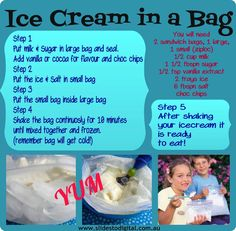 1 tablespoon sugar ½ cup milk, cream, or half and half ¼ teaspoon vanilla extract (or other flavoring) 6 tablespoons salt Enough ice to fill the gallon-sized bag halfway 1 gallon-sized Ziploc bag 1 pint-sized Ziploc bag