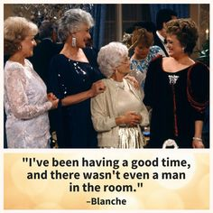Quotes From The Golden Girls Guaranteed To Make Your Day: Blanche on Having a Good Time