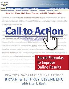 Buy Call to Action: Secret Formulas to Improve Online Results by Bryan Eisenberg, Jeffrey Eisenberg, Lisa Davis and Read this Book on Kobo's Free Apps. Discover Kobo's Vast Collection of Ebooks and Audiobooks Today - Over 4 Million Titles! Internet Marketing, Online Marketing, Marketing Books, App Canva, Good Books, Books To Read, Noble Books, Vídeos Youtube, Call To Action
