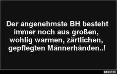 Der angenehmste BH besteht immer noch aus großen..   Lustige Bilder, Sprüche, Witze, echt lustig Obsession Quotes, Oh Love, Soul Quotes, Forever Love, Creative Writing, Thought Provoking, Texts, Haha, Funny Pictures