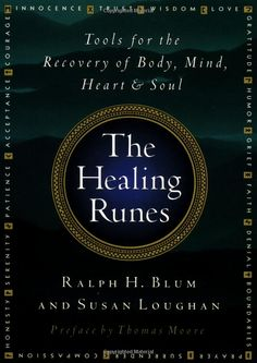 ☆ The Healing Runes :¦: By Ralph H. Blum and Susan Loughan :¦: Preface by Thomas Moore ☆