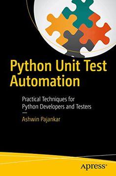 Python Unit Test Automation 1st Edition Pdf Download For Free - By Ashwin Pajankar Python Unit Test Automation