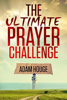 The Ultimate Prayer Challenge: A Devotional That Will Change Your Life by Adam Houge http://www.amazon.com/dp/B019NQMQQW/ref=cm_sw_r_pi_dp_70vIwb1MTFCBN