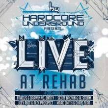 VA - Hardcore Underground Presents: Live At Rehab (2016) download: http://gabber.od.ua/node/15637/va-hardcore-underground-presents-live-at-rehab-2016
