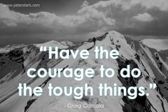 Wishy Washy? 9 Tips for Stronger Decision Making | Have the courage to do the tough things. – Craig Cordola | Leadership Quote