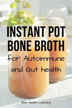Instant Pot Bone Broth Recipe for Gut Health This bone broth recipe is perfect for autoimmune-flare days or just repairing leaky gut - Bliss Health Coaching Slow Cooker Bone Broth, Bone Broth Soup, Instapot Bone Broth, Chicken Bone Broth Recipe, Healthy Bone Broth Recipe, Instant Pot, Bone Broth Benefits, Making Bone Broth, Pots