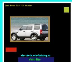 Land Rover LR3 VIN Decoder - Lookup Land Rover LR3 VIN number. 162034 - Land Rover. Search Land Rover LR3 history, price and car loans.