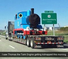 Funny, Tomas the tank engine.