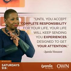 Accept complete responsibility for YOUR life (live YOUR life) Great Quotes, Quotes To Live By, Me Quotes, Motivational Quotes, Inspirational Quotes, Lady Quotes, Positive Life, Positive Quotes, Iyanla Vanzant