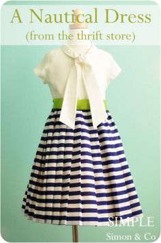 Simple Simon & Company: A Nautical Dress {made from the thrift store} Little Girl Summer Dresses, Little Dresses, Girls Dresses, Little Kid Fashion, Kids Fashion, Baby Kids Clothes, Diy Clothes, Sewing For Kids, Free Sewing